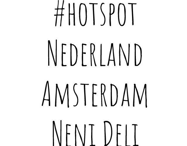 #hotspot | Nederland Amsterdam Neni DELI